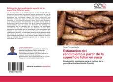 Bookcover of Estimación del rendimiento a partir de la superficie foliar en yuca