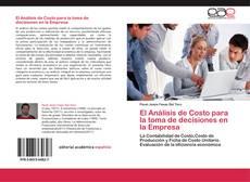 Copertina di El Análisis de Costo para la toma de decisiones en la Empresa
