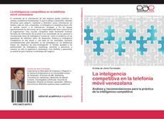 Couverture de La inteligencia competitiva en la telefonía móvil venezolana