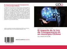 Copertina di El impacto de la Ley de Transparencia en un municipio Chileno