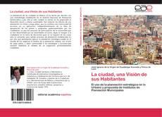 Buchcover von La ciudad, una Visión de sus Habitantes