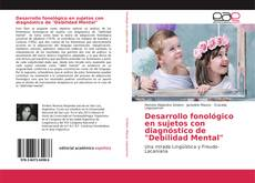 """Portada del libro de Desarrollo fonológico en sujetos con diagnóstico de """"Debilidad Mental"""""""