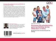 Couverture de Acciones de orientaciones para las familias de los niños de 2 -4 años