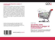 Bookcover of ¿Cuánto está dispuesto a pagar el consumidor?