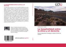 Bookcover of La hospitalidad entre la ética y el derecho