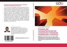 Portada del libro de Estudio del comportamiento de conectores mediante modelación numérica