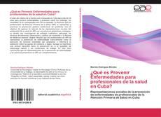 Bookcover of ¿Qué es Prevenir Enfermedades para profesionales de la salud en Cuba?