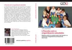 Bookcover of L'Escola com a organització saludable