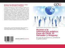Portada del libro de Acceso a la información pública: Caso de Chile, El Salvador y Uruguay