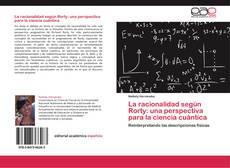 Copertina di La racionalidad según Rorty: una perspectiva para la ciencia cuántica