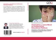 Bookcover of Autoestima y Juicio Moral en Instituciones Educativas Públicas
