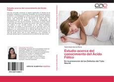 Bookcover of Estudio acerca del conocimiento del Ácido Fólico
