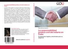 Portada del libro de La responsabilidad jurídica civil del notario en Cuba