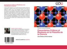 Bookcover of Comentarios Críticos al Realismo en la Filosofía de la Ciencia