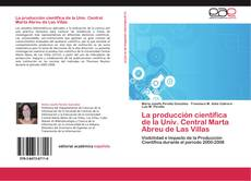 Bookcover of La producción científica de la Univ. Central Marta Abreu de Las Villas