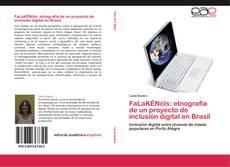 Обложка FaLaKÉNóIs: etnografía de un proyecto de inclusión digital en Brasil