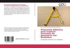 Portada del libro de Propuesta didáctica para explorar teoremas de geometría con GeoGebra