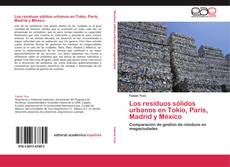 Portada del libro de Los residuos sólidos urbanos en Tokio, París, Madrid y México