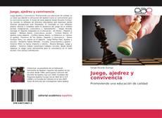 Bookcover of Juego, ajedrez y convivencia