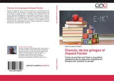 Bookcover of Ciencia: de los griegos al Impact Factor