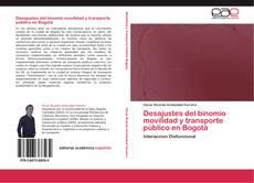 Portada del libro de Desajustes del binomio movilidad y transporte público en Bogotá