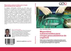 Portada del libro de Meperidina subaracnoidea para cirugía ginecobstétrica de urgencia