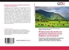 Bookcover of Producción de leche en pastoreo intensivo en el trópico veracruzano
