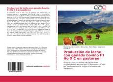 Copertina di Producción de leche con ganado bovino F1 Ho X C en pastoreo