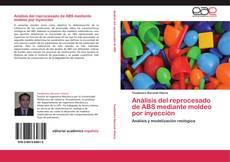Bookcover of Análisis del reprocesado de ABS mediante moldeo por inyección