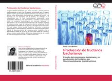 Bookcover of Producción de fructanos bacterianos