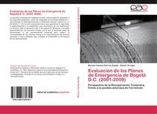 Bookcover of Evaluación de los Planes de Emergencia de Bogotá D.C. (2001-2009)