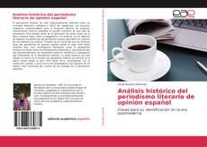 Análisis histórico del periodismo literario de opinión español kitap kapağı