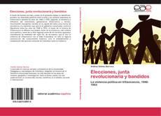 Portada del libro de Elecciones, junta revolucionaria y bandidos