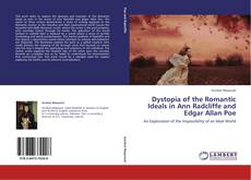 Dystopia of the Romantic Ideals in Ann Radcliffe and Edgar Allan Poe的封面