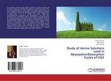Study of Amine Solutions used in Absorption/Desorption Cycles of CO2 kitap kapağı