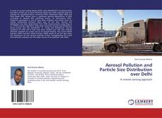 Bookcover of Aerosol Pollution and Particle Size Distribution over Delhi
