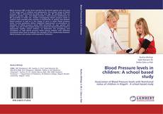 Bookcover of Blood Pressure levels in children: A school based study