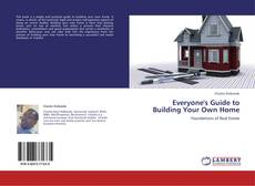 Bookcover of Everyone's Guide to Building Your Own Home