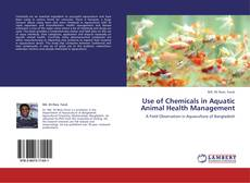 Bookcover of Use of Chemicals in Aquatic Animal Health Management
