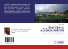Couverture de Kashmir Dispute:  Pak-India Peace Process  During Musharraf Regime