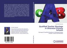 Capa do livro de Qualified Teacher Shortage in Ghanaian Primary Schools