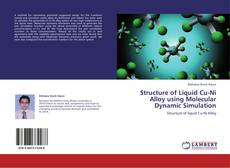 Copertina di Structure of Liquid Cu-Ni Alloy using Molecular Dynamic Simulation