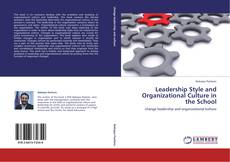 Bookcover of Leadership Style and Organizational Culture in the School