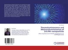 Capa do livro de Thermoluminescence and Mechanoluminescence of ZnS:Mn nanoparticles