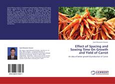 Bookcover of Effect of Spacing and Sowing Time On Growth and Yield of Carrot