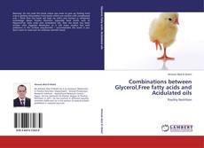 Buchcover von Combinations between Glycerol,Free fatty acids and Acidulated oils