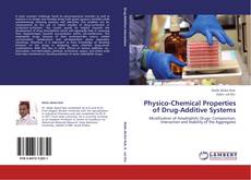 Bookcover of Physico-Chemical Properties of Drug-Additive Systems
