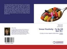 Borítókép a  Smear Positivity - To Be OR Not TB ! - hoz