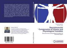Bookcover of Neuromuscular Components of Fitness and Physiological Variables