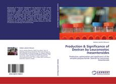 Borítókép a  Production & Significance of Dextran by Leuconostoc mesenteroides - hoz